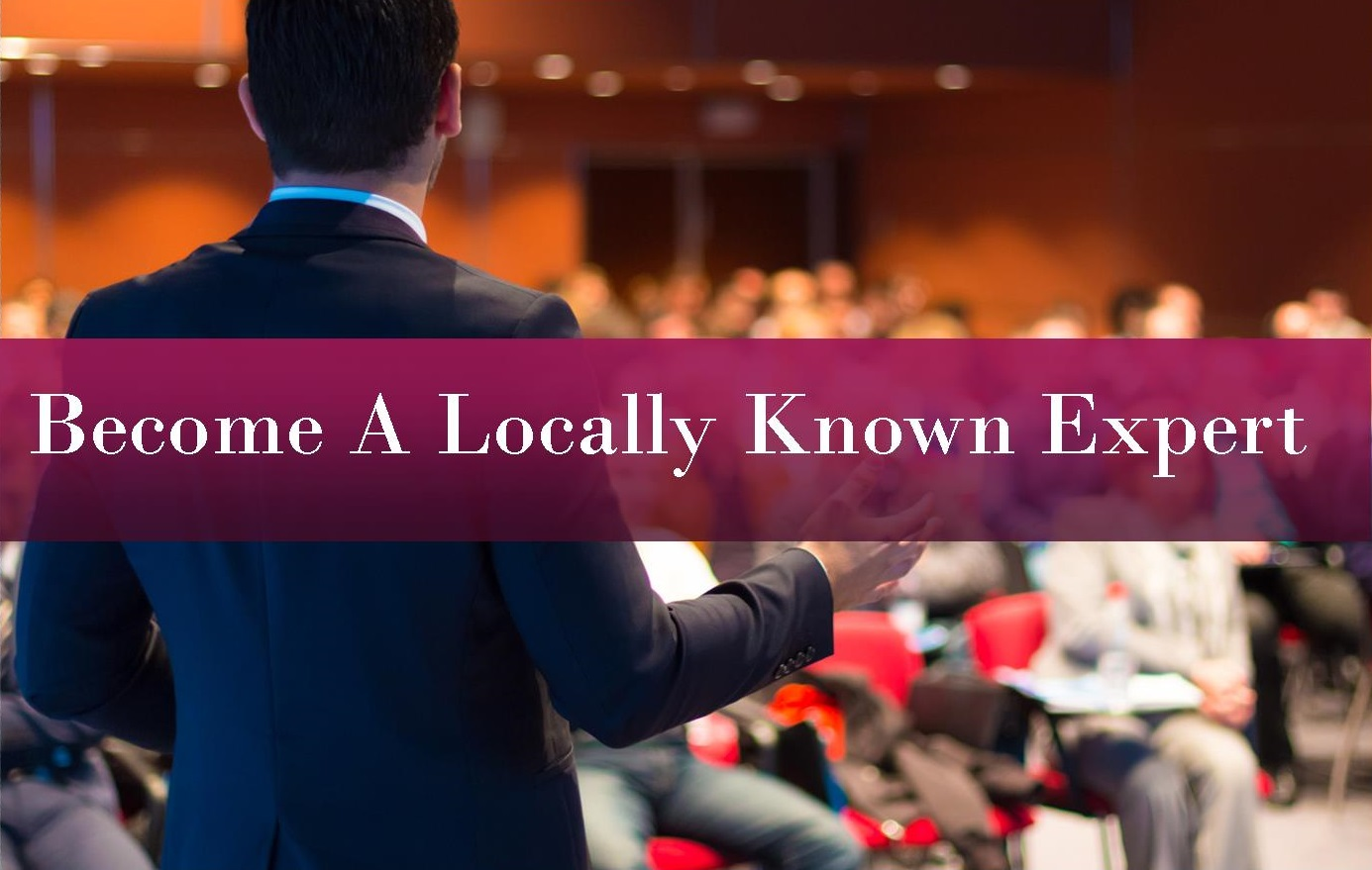 become a locally known expert speaker